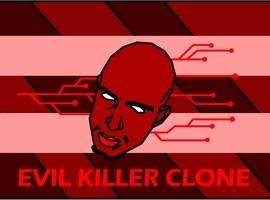 EvilKillerClone