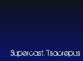 Supercast