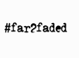 far2faded